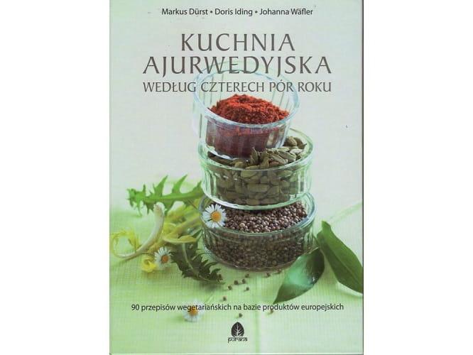 Kuchnia Ajurwedyjska Wg Czterech Pór Roku